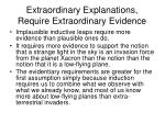 extraordinary explanations require extraordinary evidence