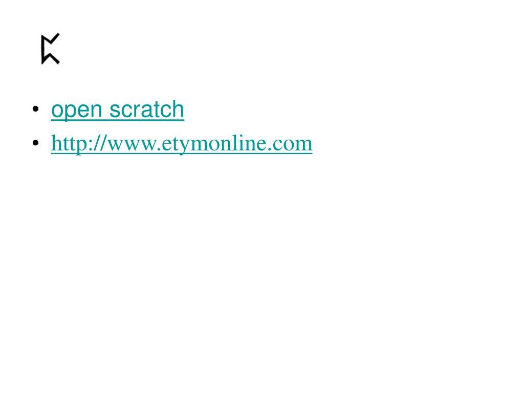open scratch