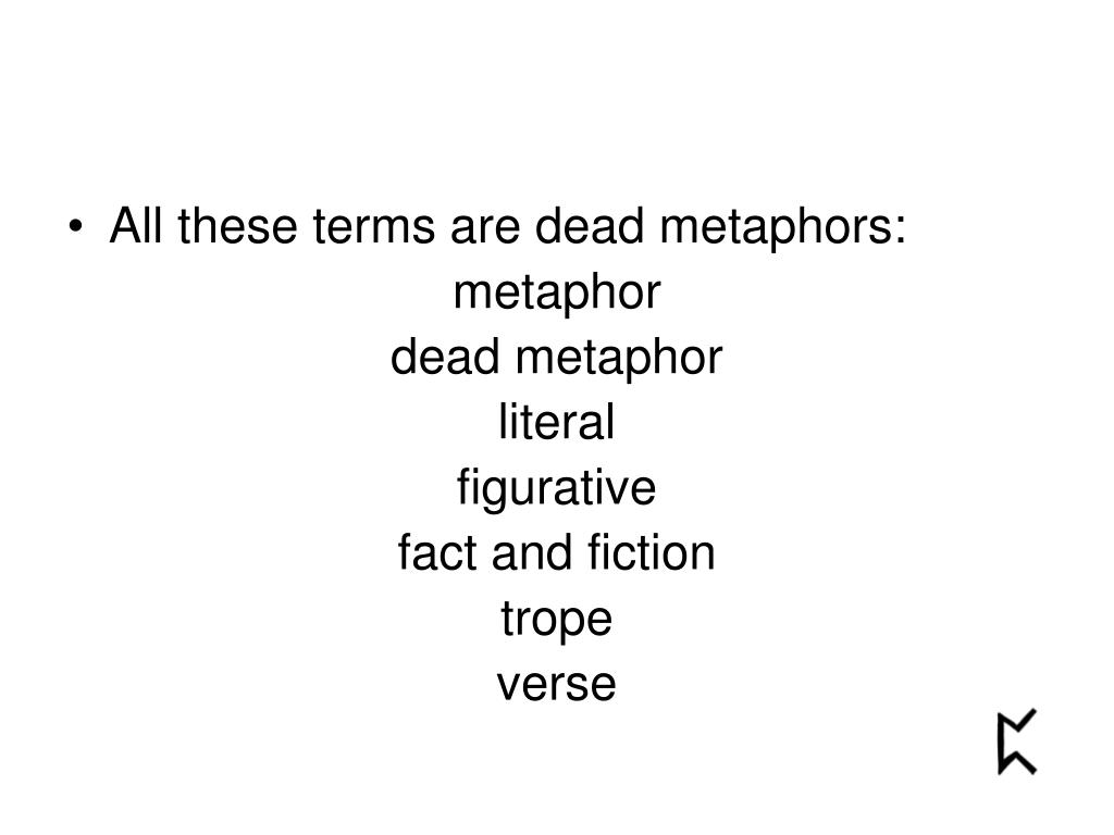 All these terms are dead metaphors: