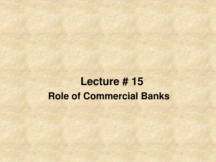 lecture 15 role of commercial banks n.