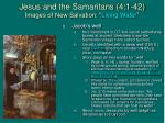 jesus and the samaritans 4 1 42 images of new salvation living water4