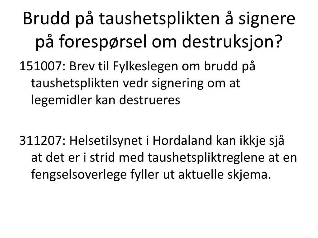 Brudd på taushetsplikten å signere på forespørsel om destruksjon?