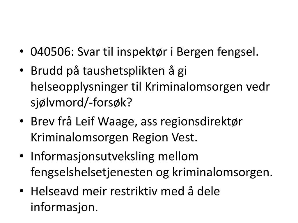040506: Svar til inspektør i Bergen fengsel.