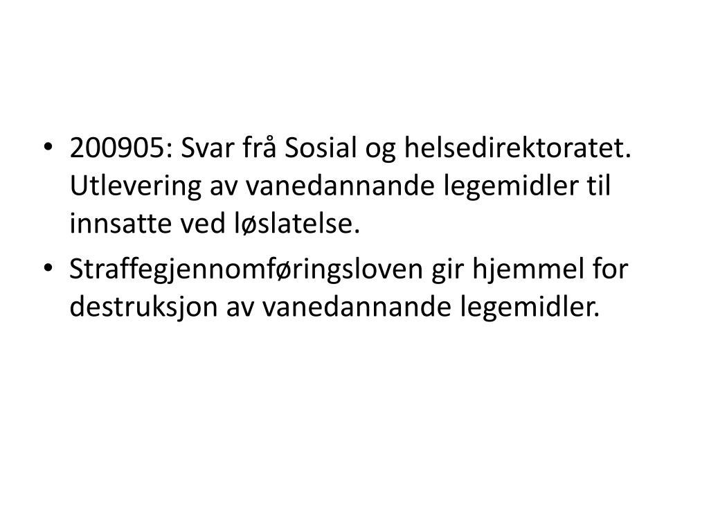 200905: Svar frå Sosial og helsedirektoratet. Utlevering av vanedannande legemidler til innsatte ved løslatelse.