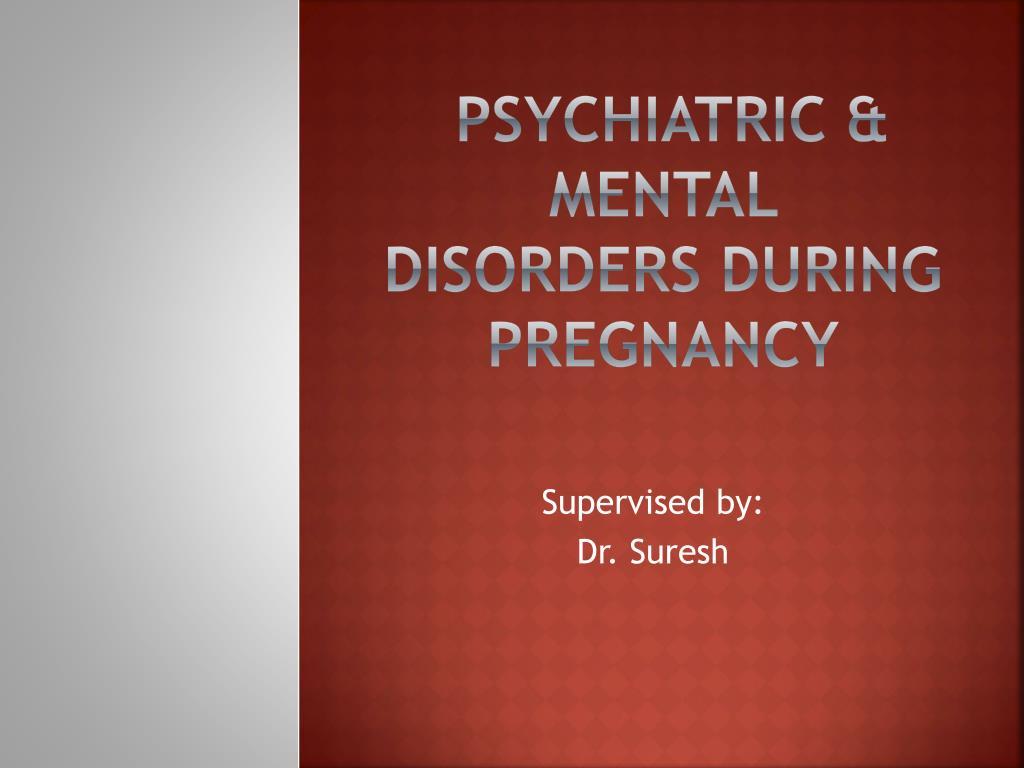 psychiatric mental disorders during pregnancy