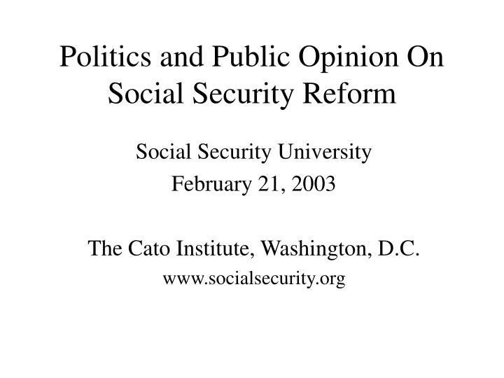 politics and public opinion on social security reform n.