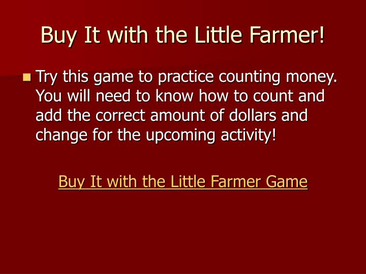 Buy It with the Little Farmer!