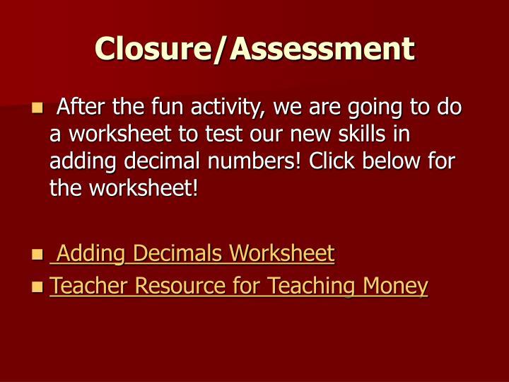 Closure/Assessment