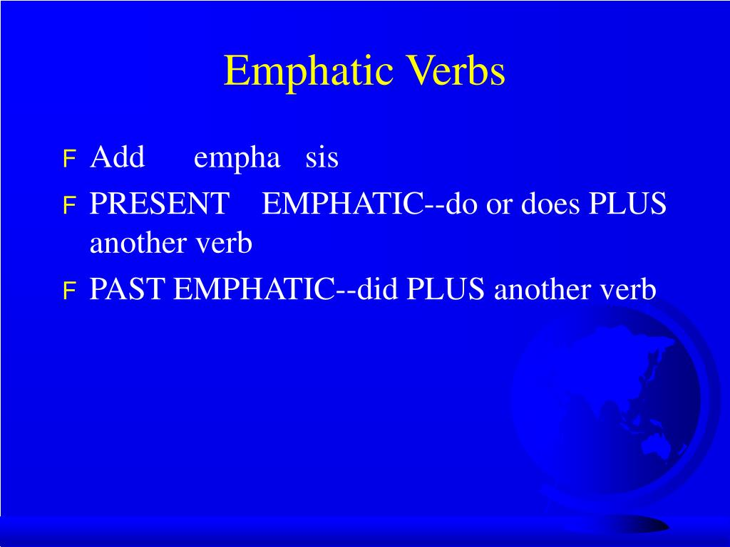 Emphatic Verbs