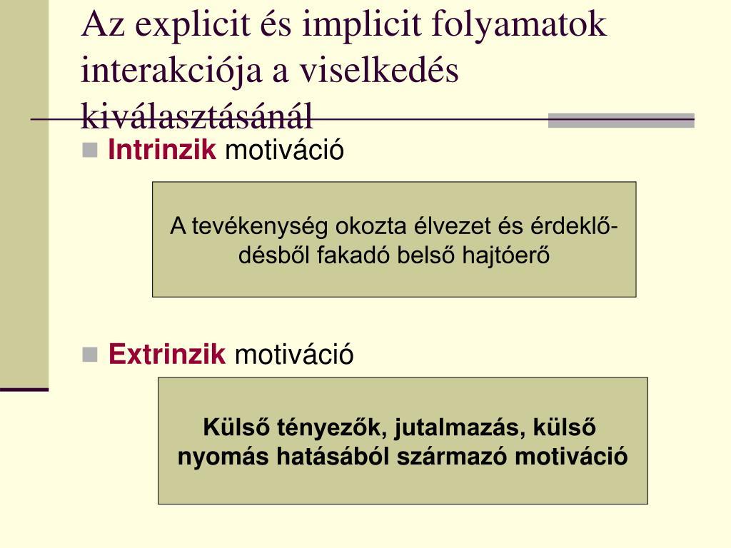 Az explicit és implicit folyamatok interakciója a viselkedés kiválasztásánál
