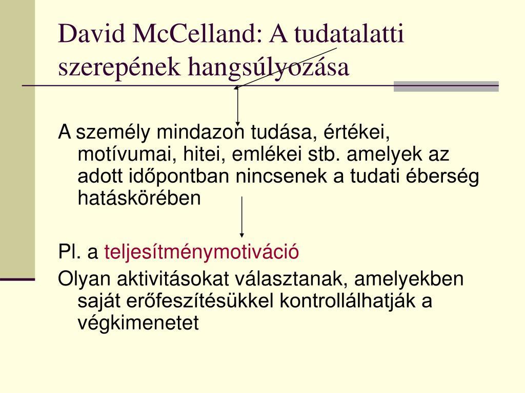 David McCelland: A tudatalatti szerepének hangsúlyozása