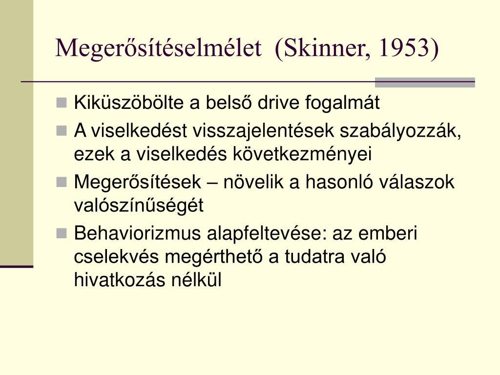 Megerősítéselmélet  (Skinner, 1953)