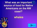 what was an important source of food for native americans on the nw coast