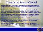 towards the source of sound