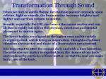 transformation through sound