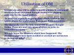utilisation of om