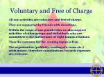 voluntary and free of charge