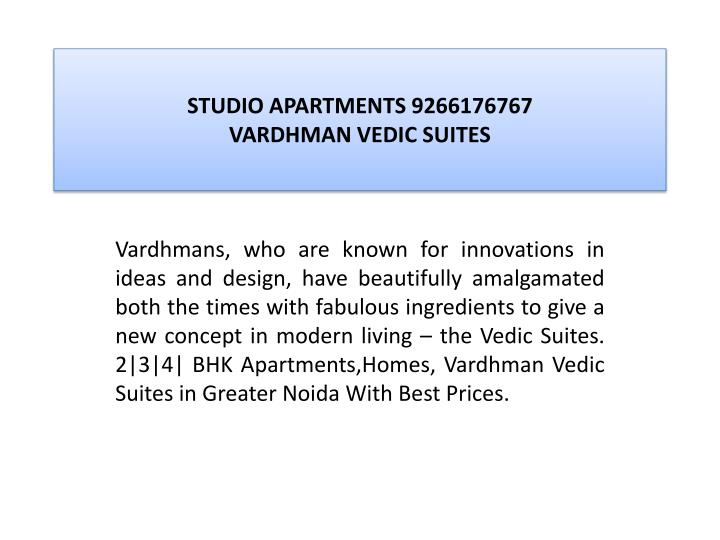 Studio apartments 9266176767 vardhman vedic suites2