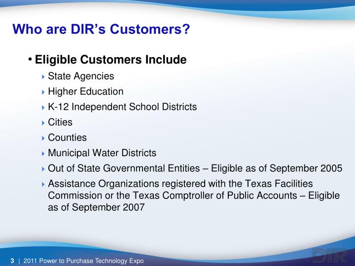 Who are dir s customers