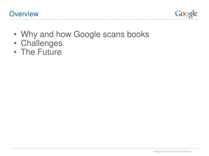 Why and how google scans books challenges the future