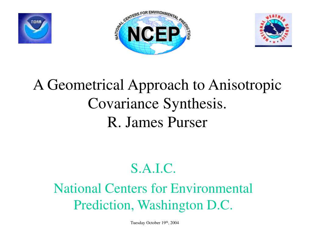 a geometrical approach to anisotropic covariance synthesis r james purser l.