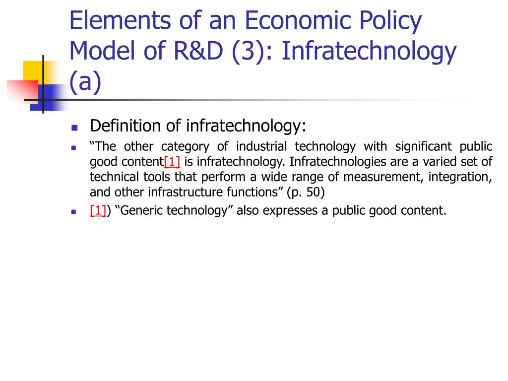 Elements of an Economic Policy Model of R&D (3): Infratechnology (a)