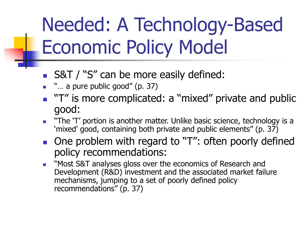Needed: A Technology-Based Economic Policy Model