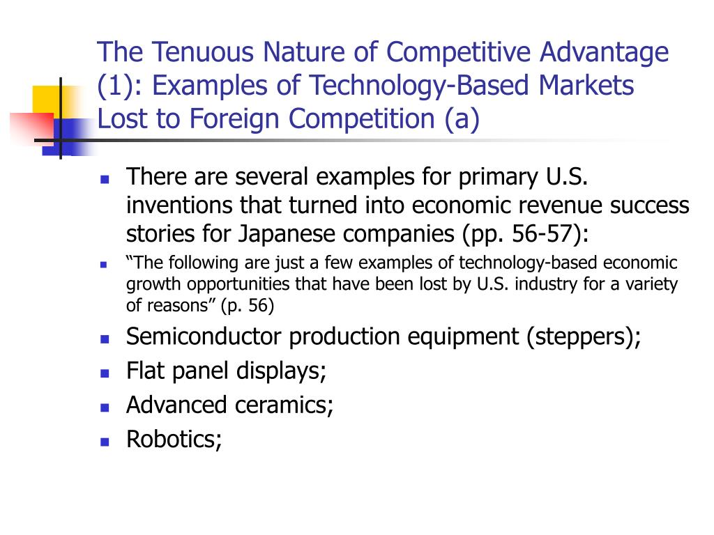 The Tenuous Nature of Competitive Advantage (1): Examples of Technology-Based Markets Lost to Foreign Competition (a)