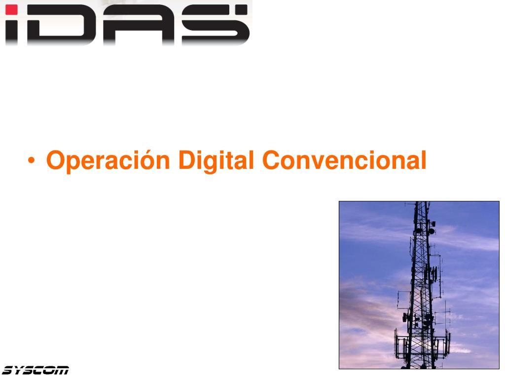 Operación Digital Convencional