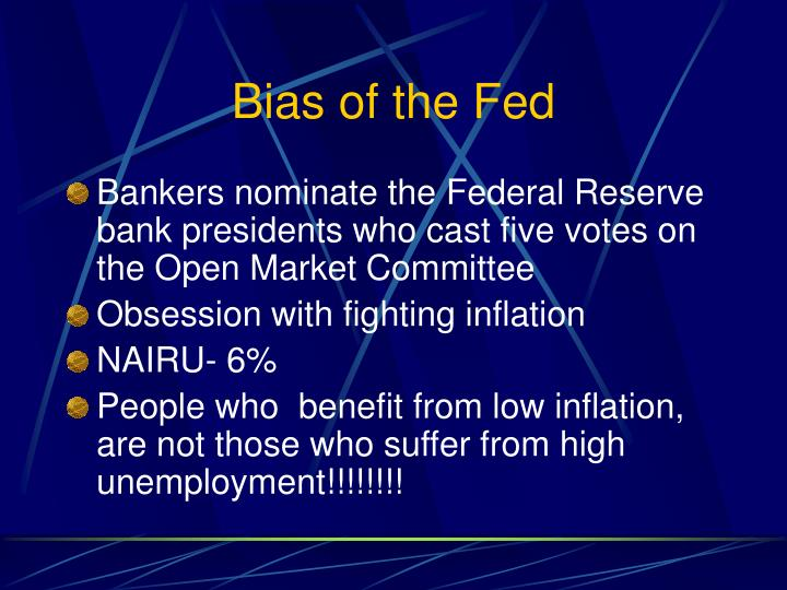Bias of the Fed