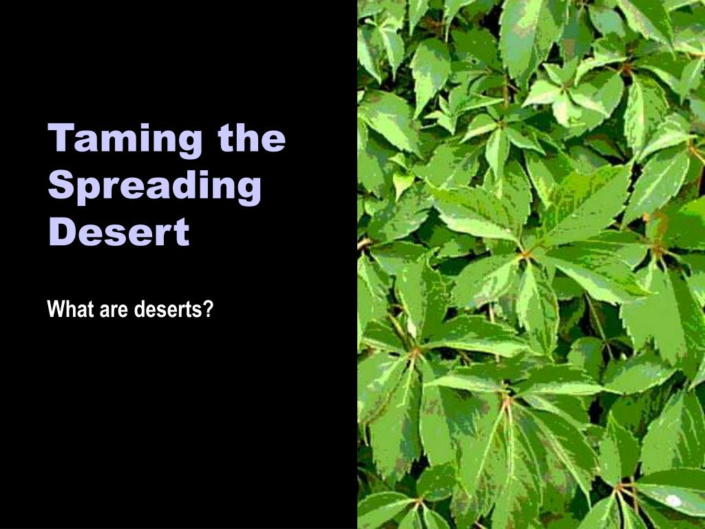 taming the spreading desert l.
