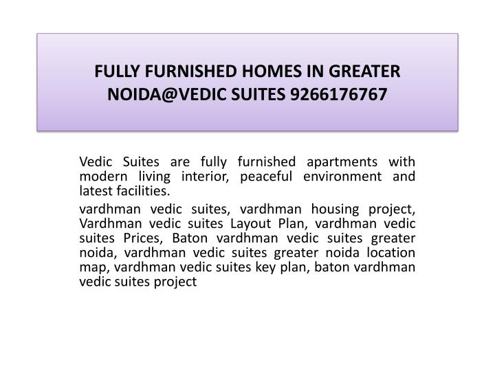 Fully furnished homes in greater noida@vedic suites 92661767672