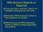 rna structure depends on sequence