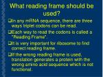 what reading frame should be used