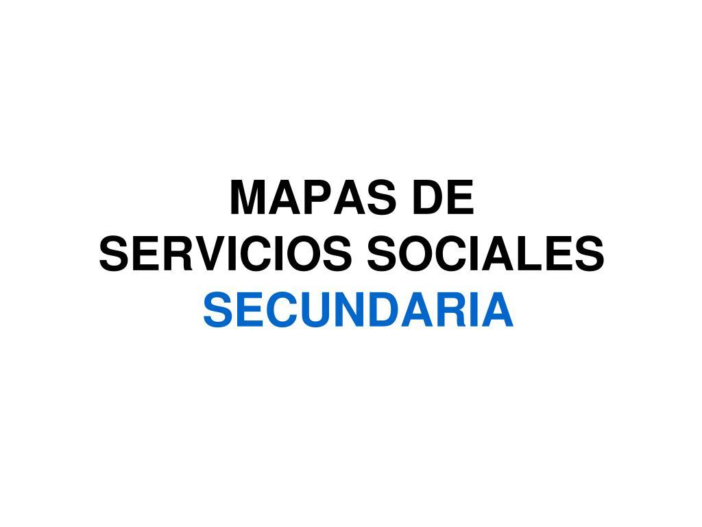 mapas de servicios sociales secundaria l.