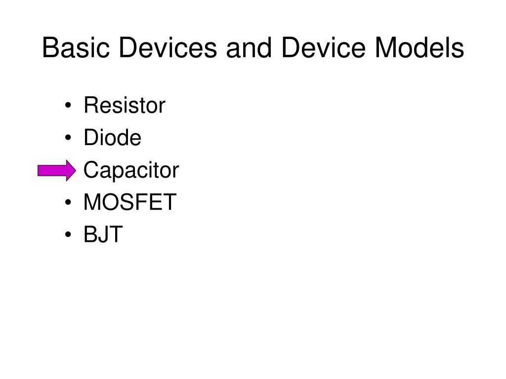 Basic Devices and Device Models
