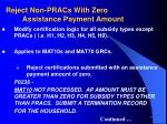 reject non pracs with zero assistance payment amount