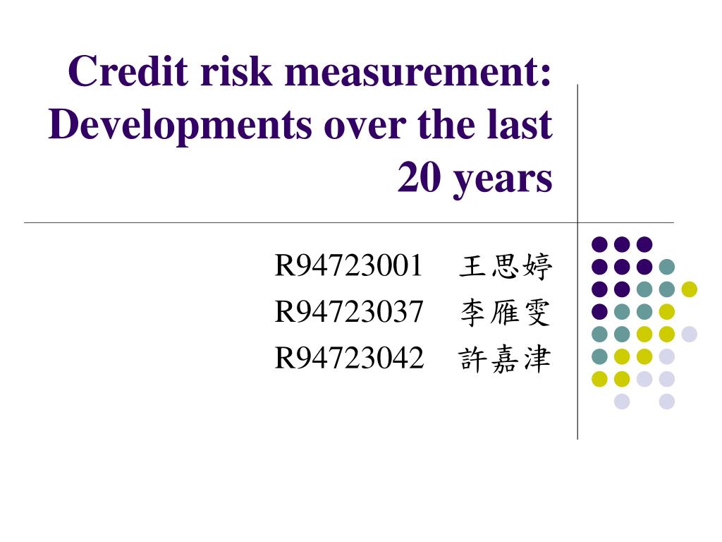 Credit risk measurement: Developments over the last 20 years