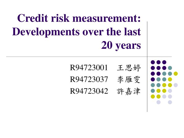 Credit risk measurement developments over the last 20 years