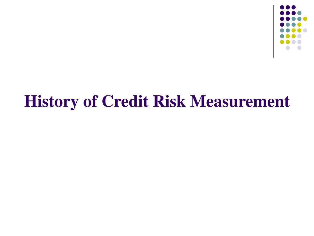 History of Credit Risk Measurement