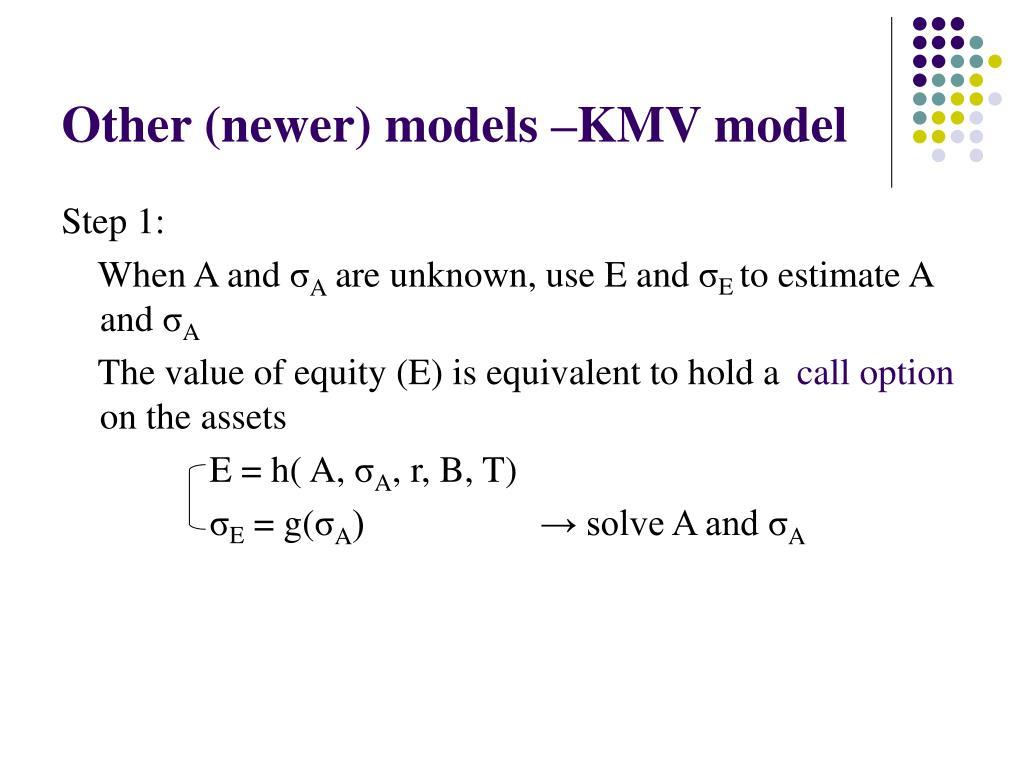 Other (newer) models –KMV model
