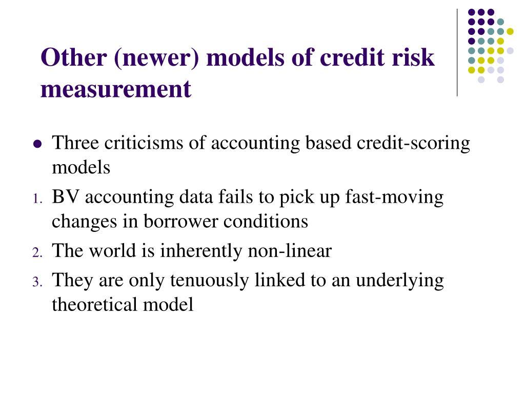 Other (newer) models of credit risk measurement