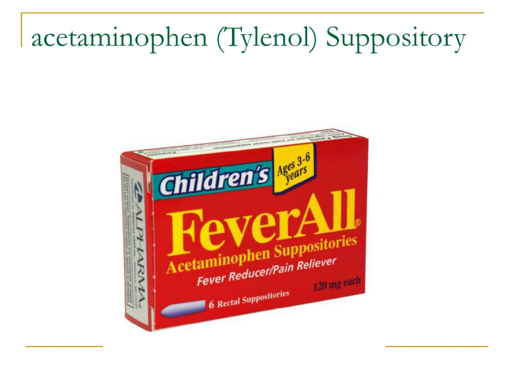acetaminophen (Tylenol) Suppository
