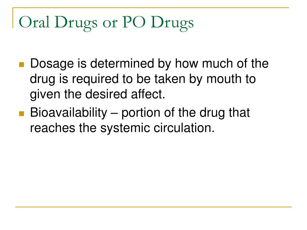 Oral Drugs or PO Drugs