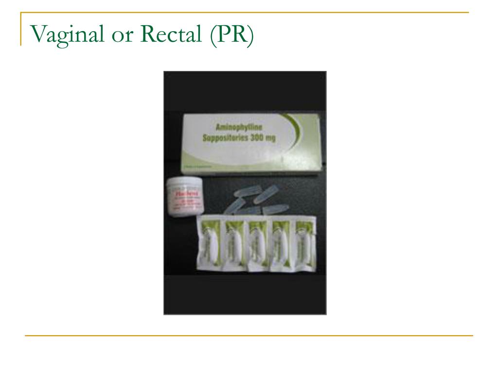 Vaginal or Rectal (PR)