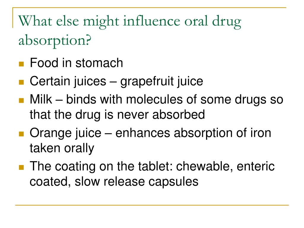 What else might influence oral drug absorption?