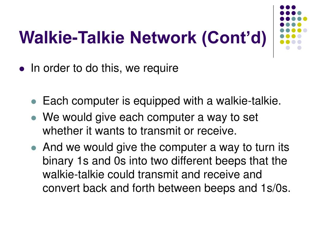 Walkie-Talkie Network (Cont'd)