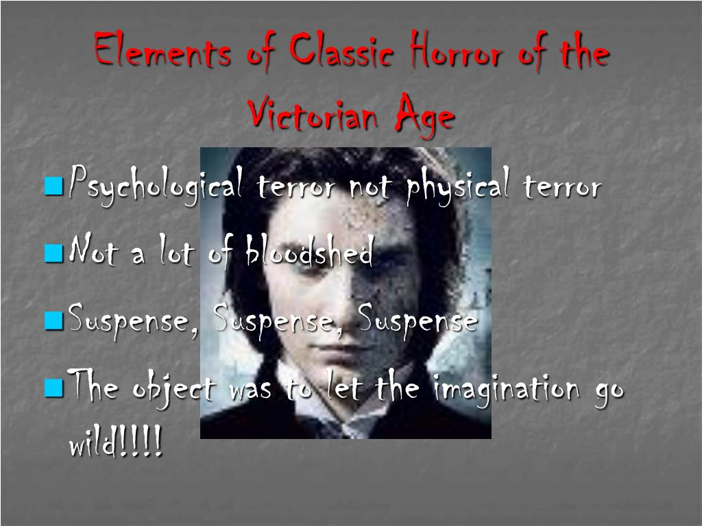 Elements of Classic Horror of the Victorian Age