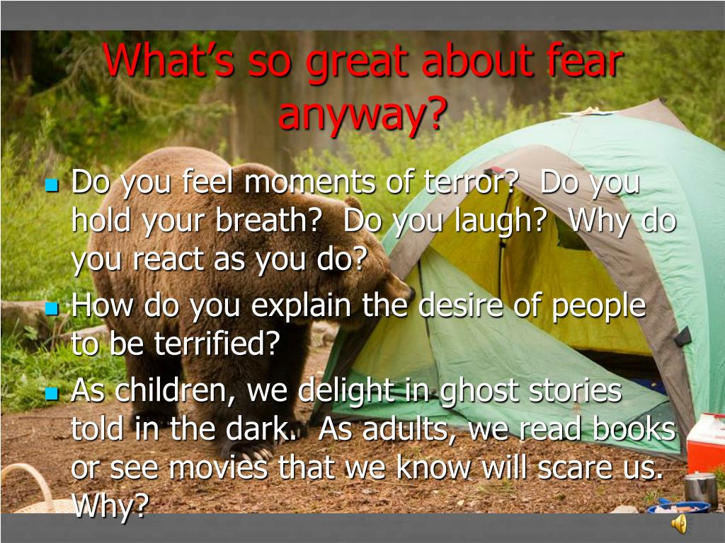 What's so great about fear anyway?