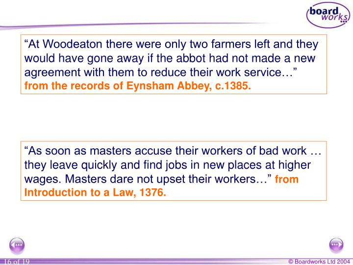 """At Woodeaton there were only two farmers left and they would have gone away if the abbot had not made a new agreement with them to reduce their work service…"""